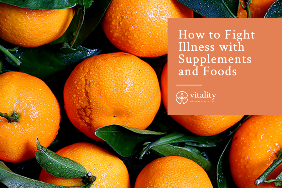 How to Fight Illness with Supplements and Foods