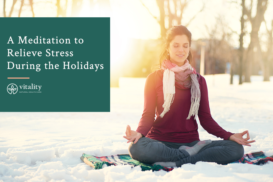 A Meditation to Relieve Stress During the Holidays