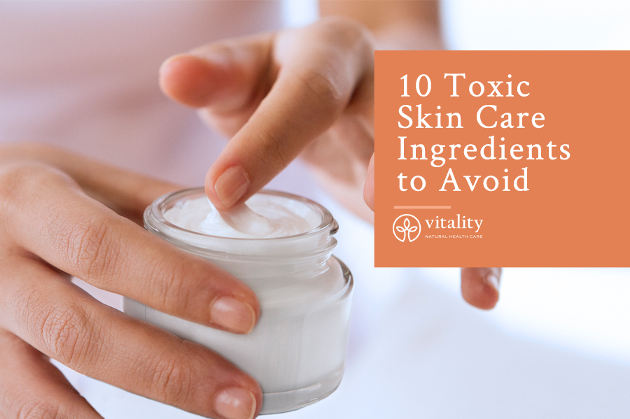 10 Toxic Skin Care Ingredients to Avoid