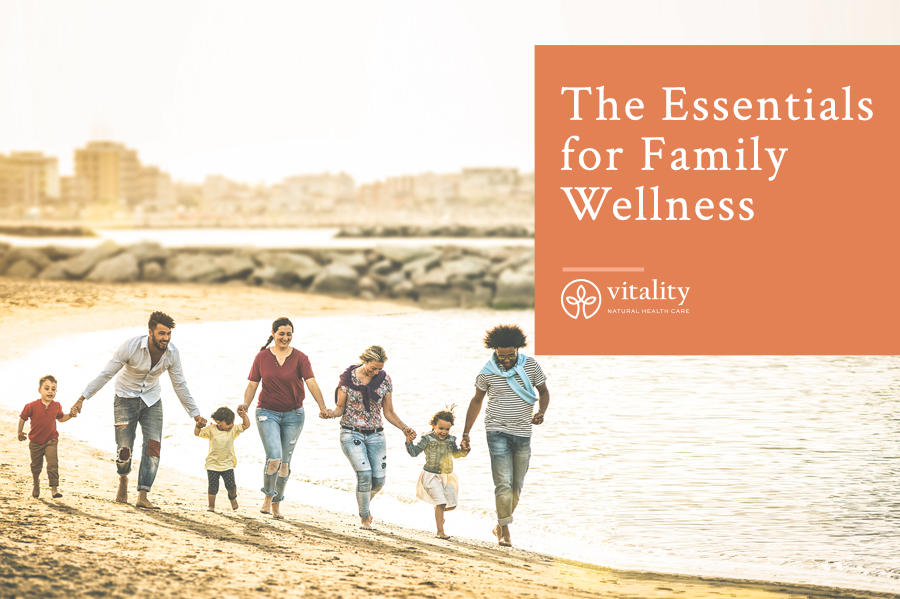 The Essentials for Family Wellness