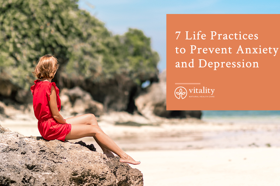 Life Practices to Prevent Anxiety and Depression