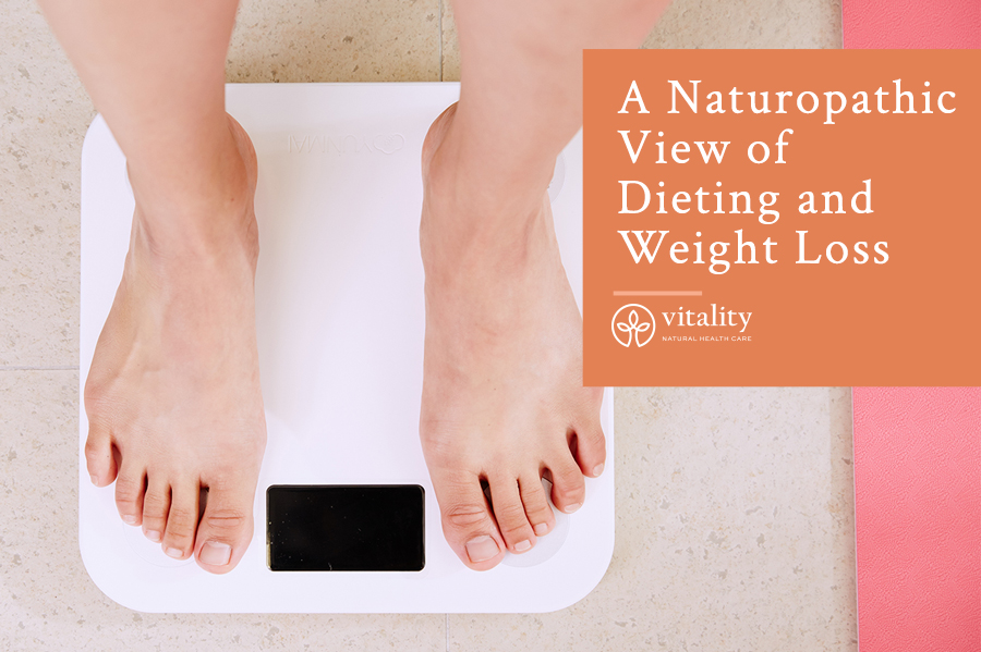 A Naturopathic View of Dieting and Weight Loss
