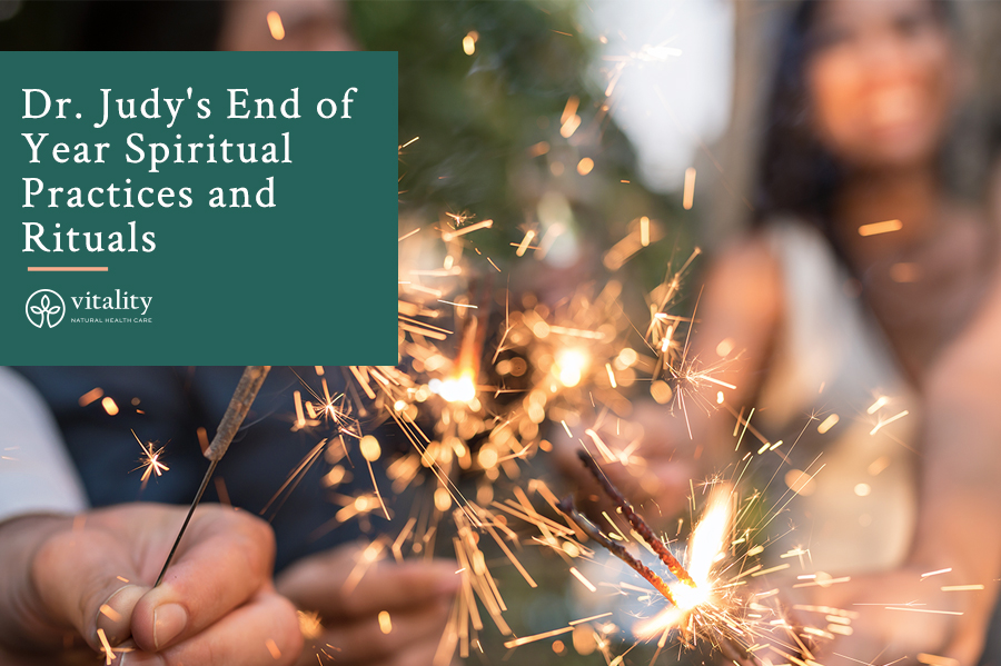 Dr. Judy's End of Year Spiritual Practices and Rituals