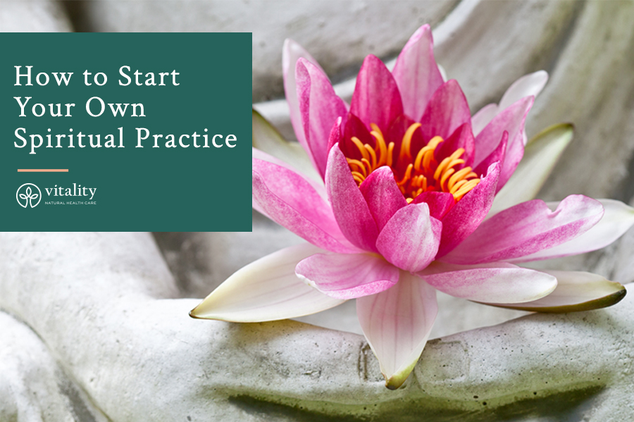 How to Start Your Own Spiritual Practice