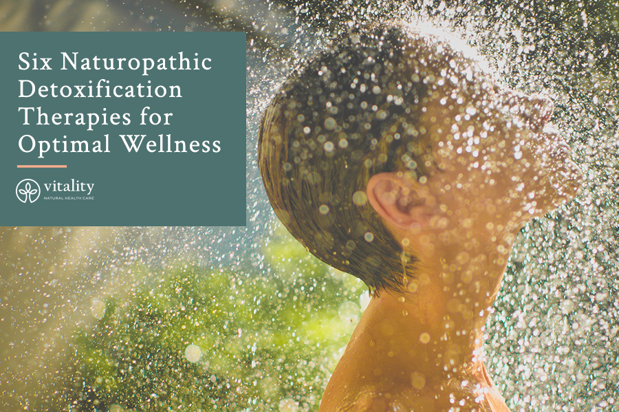 Naturopathic Detoxification Therapies for Optimal Wellness