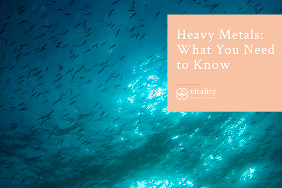 Heavy Metals: What You Need to Know