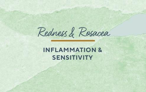 Redness &Amp; Rosacea