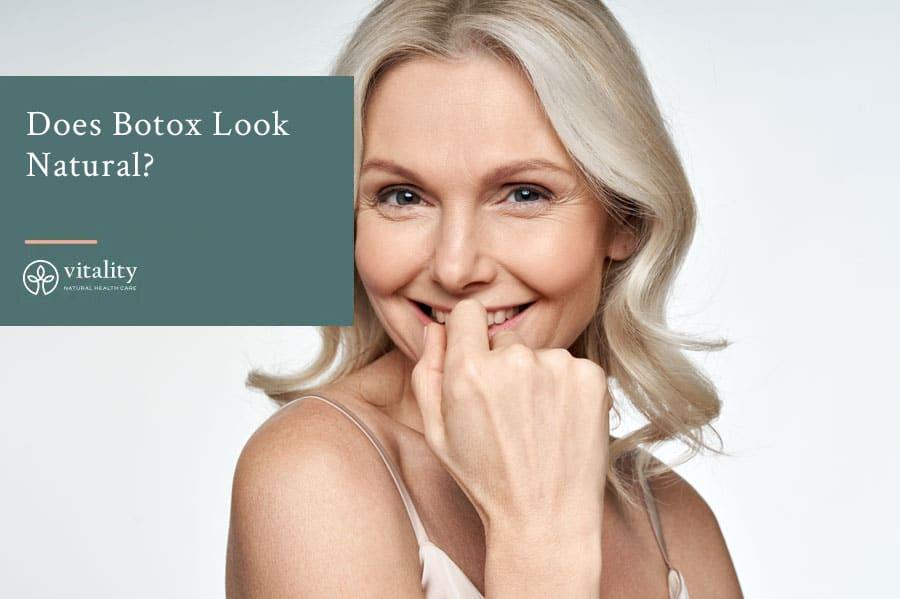 Does Botox Look Natural?