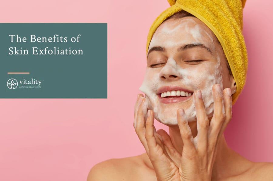 The Benefits Of Skin Exfoliation Img